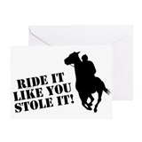 Ride it like you stole it! Horse racing Greeting C