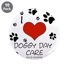 "I Love Doggy Day Care 3 3.5"" Button (10 pack)"