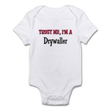 Trust Me I'm a Drywaller Infant Bodysuit