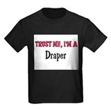 Trust Me I'm a Draper T