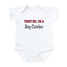 Trust Me I'm a Dog Catcher Onesie