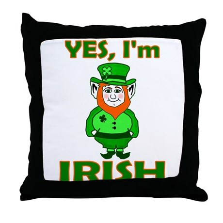 Yes I'm Irish Throw Pillow