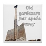 Old gardeners spade away Tile Coaster