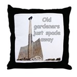 Old gardeners spade away Throw Pillow