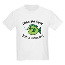 Mamaw Says I'm a Keeper! T-Shirt