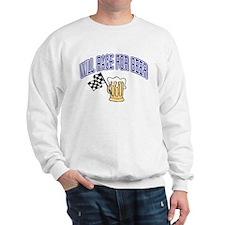 Will Race For Beer Sweatshirt
