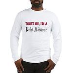 Trust Me I'm a Debt Adviser Long Sleeve T-Shirt