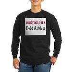 Trust Me I'm a Debt Adviser Long Sleeve Dark T-Shi