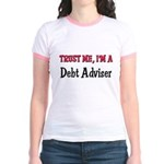 Trust Me I'm a Debt Adviser Jr. Ringer T-Shirt