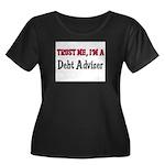 Trust Me I'm a Debt Adviser Women's Plus Size Scoo