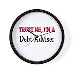 Trust Me I'm a Debt Adviser Wall Clock