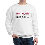 Trust Me I'm a Debt Adviser Sweatshirt