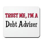 Trust Me I'm a Debt Adviser Mousepad