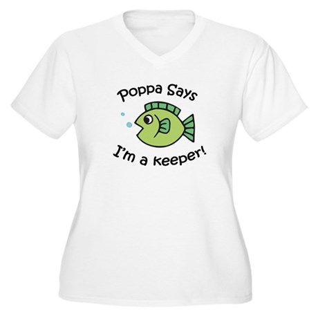Poppa Says I'm a Keeper! Women's Plus Size V-Neck