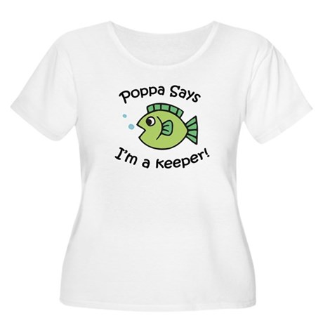 Poppa Says I'm a Keeper! Women's Plus Size Scoop N