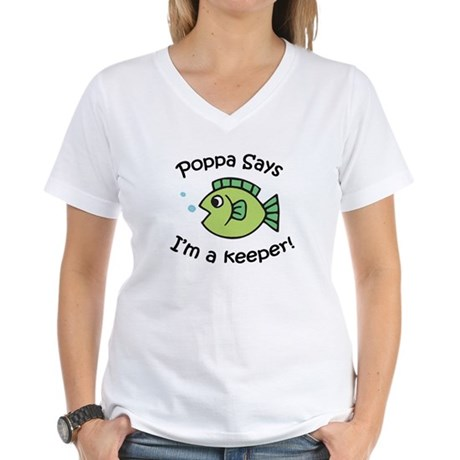 Poppa Says I'm a Keeper! Women's V-Neck T-Shirt