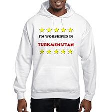 I'm Worshiped In Turkmenistan Hoodie