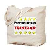 I'm Worshiped In Trinidad Tote Bag
