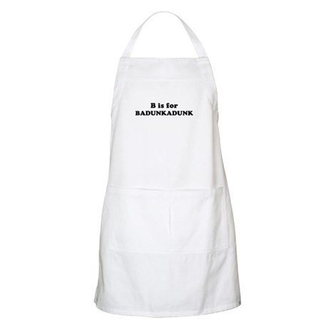 B is for Badunkadunk BBQ Apron