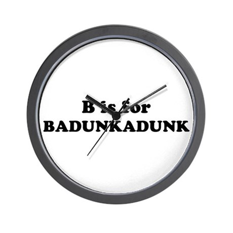 B is for Badunkadunk Wall Clock