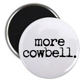 "more cowbell. 2.25"" Magnet (100 pack)"