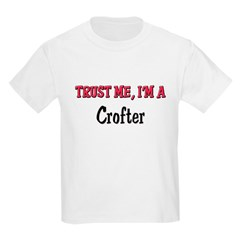 Trust Me I'm a Crofter Kids Light T-Shirt