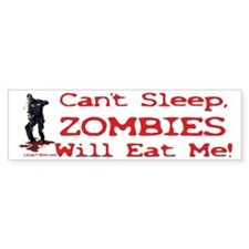 Can't Sleep Zombies Will Eat Me Bumper Bumper Sticker