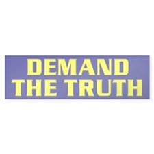 DEMAND THE TRUTH Bumper Bumper Sticker