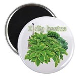 I dig hostas Magnet