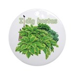 I dig hostas Ornament (Round)