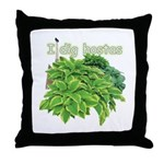 I dig hostas Throw Pillow