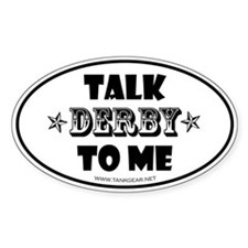 Talk Derby To Me 2 Oval Decal