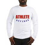 Retired Athlete Long Sleeve T-Shirt
