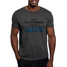 Programmer Need a Drink T-Shirt
