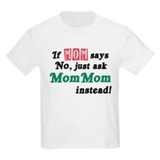 Just Ask MomMom! T-Shirt