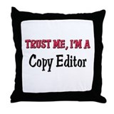 Trust Me I'm a Copy Editor Throw Pillow