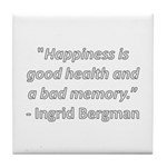 Happiness is good health Tile Coaster