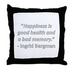 Happiness is good health Throw Pillow