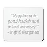 Happiness is good health Mousepad