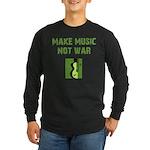 Make Music Not War Long Sleeve Dark T-Shirt