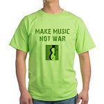 Make Music Not War Green T-Shirt