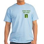 Make Music Not War Light T-Shirt