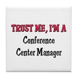 Trust Me I'm a Conference Center Manager Tile Coas