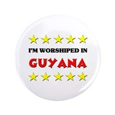 "I'm Worshiped In Guyana 3.5"" Button"