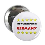 I'm Worshiped In Germany 2.25&quot; Button (10 pack)