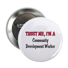 Trust Me I'm a Community Development Worker 2.25""
