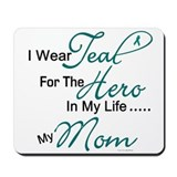 Teal For My Hero 1 (Mom OC) Mousepad