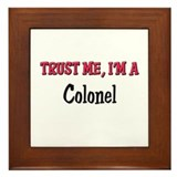 Trust Me I'm a Colonel Framed Tile