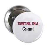 "Trust Me I'm a Colonel 2.25"" Button"