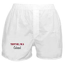 Trust Me I'm a Colonel Boxer Shorts